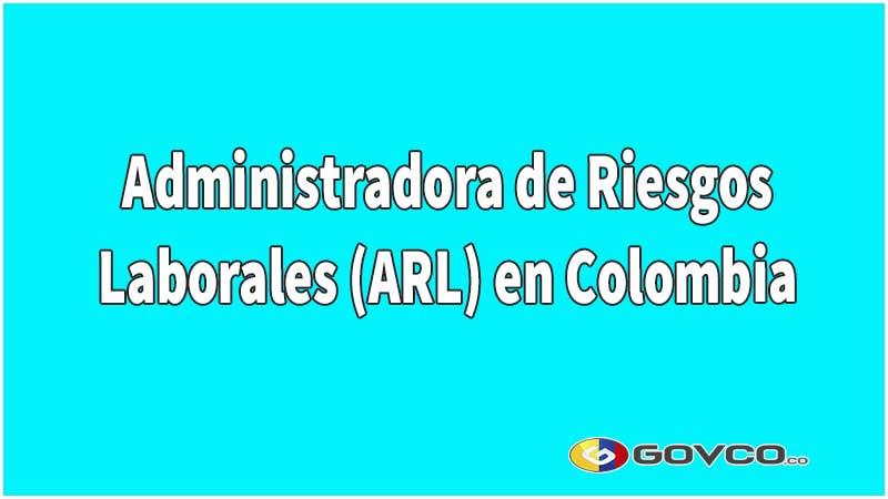 Administradora de Riesgos Laborales ARL