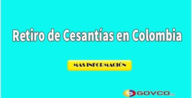 Cómo retirar cesantias en Colombia